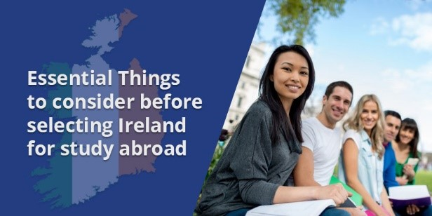 Essential Things to consider before selecting Ireland for study abroad