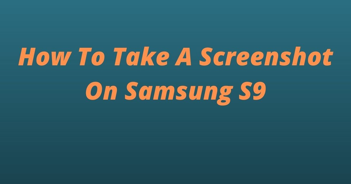How To Take A Screenshot On Samsung S9 - Fexti