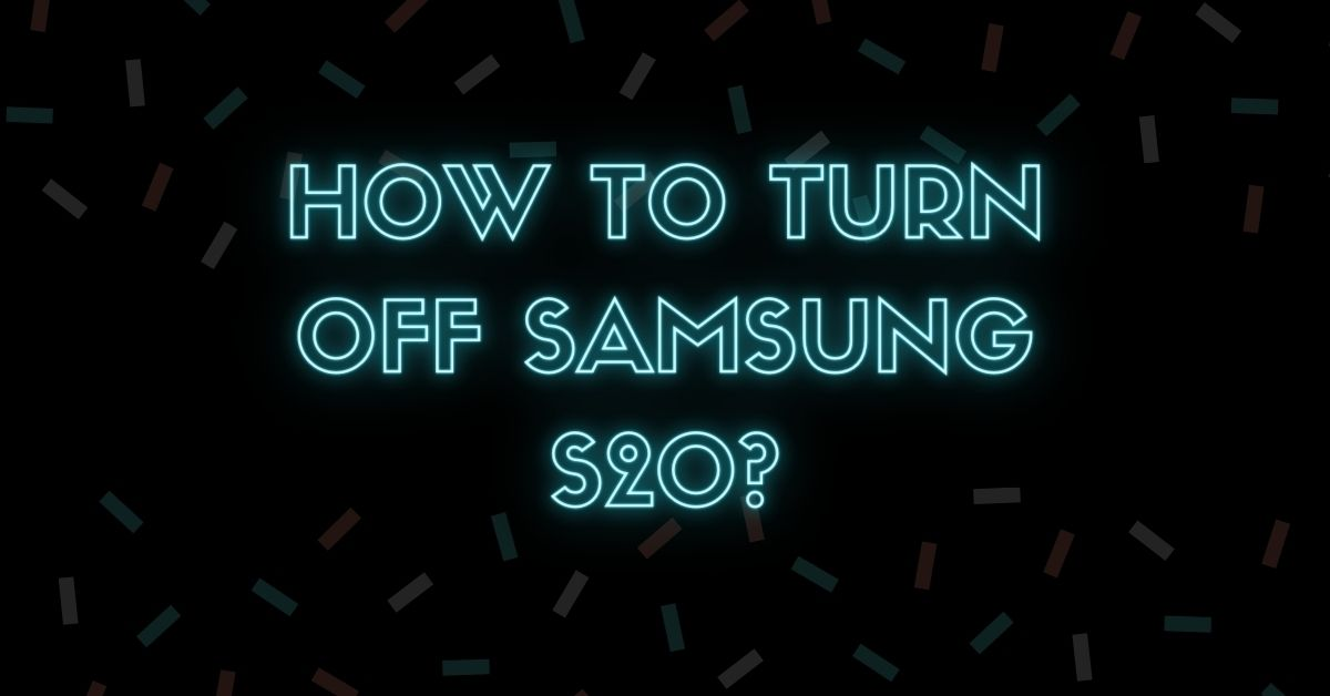 How To Turn Off Samsung S20 - Fexti