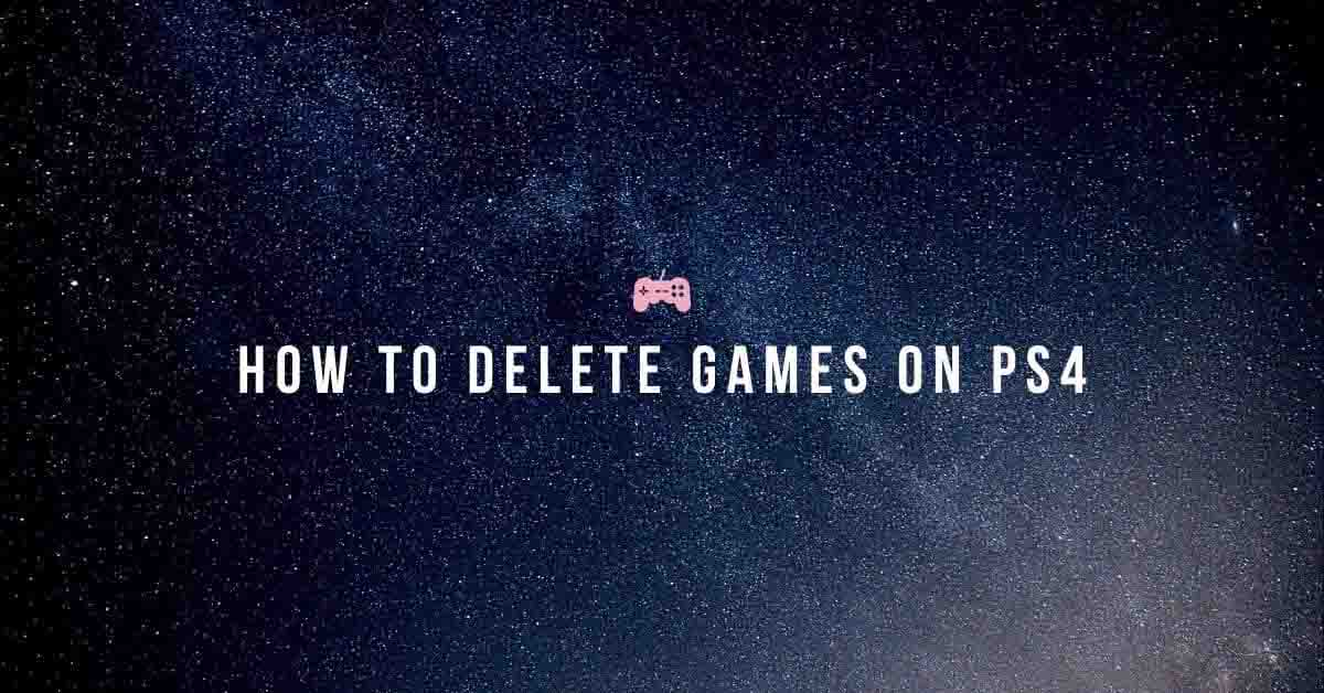 How to delete games on PS4 - Fexti