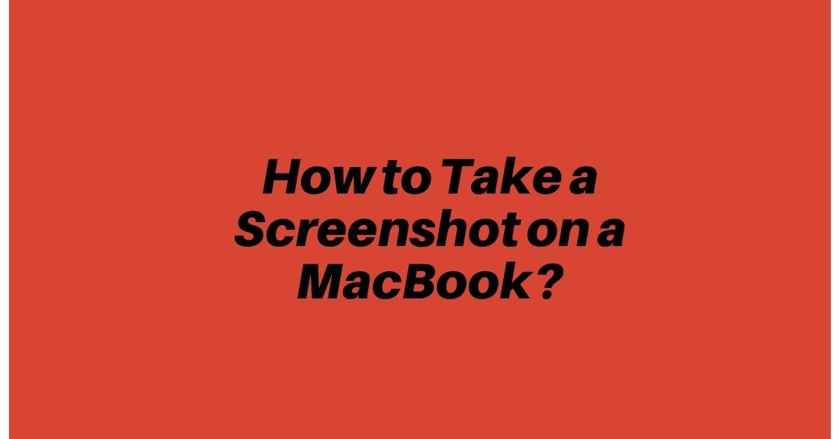 How to Take a Screenshot on a MacBook - Fexti