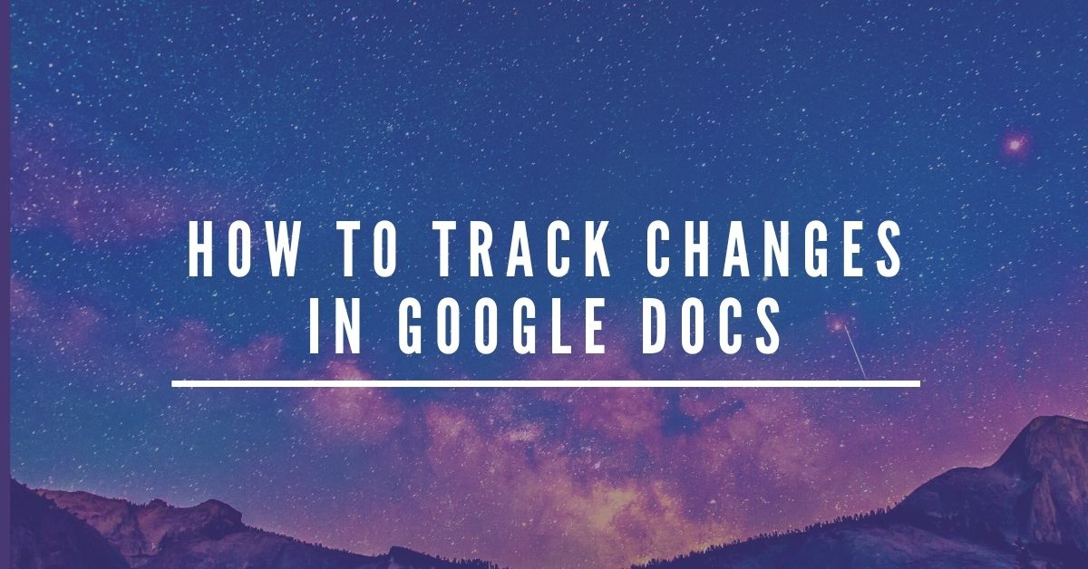 How to track changes in Google Docs - Fexti