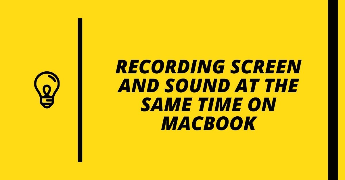 Recording Screen and Sound at the Same Time on MacBook - Fexti